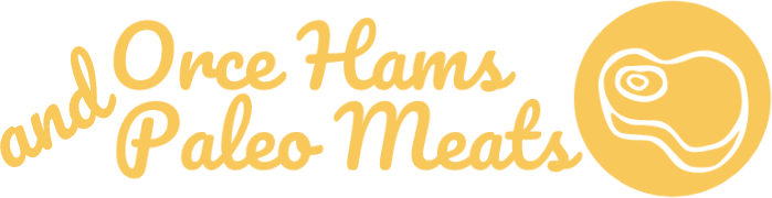 Orce Hams and Paleo Meats